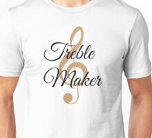 Treble Maker, Witty Musician Saying Unisex T-Shirt