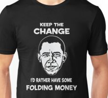 Keep The Change Unisex T-Shirt