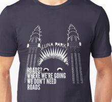 All Roads Lead to Luna Park Unisex T-Shirt