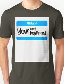 Hello My name is your next boyfriend. T-Shirt