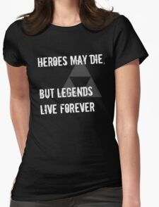 Heroes May Die (White Text) Womens Fitted T-Shirt