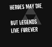 Heroes May Die (White Text) Unisex T-Shirt
