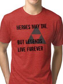 Heroes May Die (Black Text) Tri-blend T-Shirt
