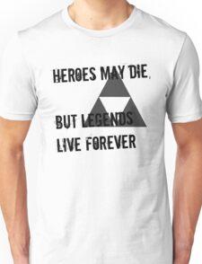 Heroes May Die (Black Text) Unisex T-Shirt