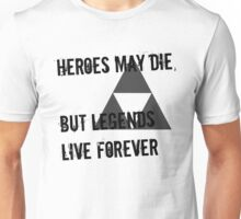 Heroes May Die (Black Text) Unisex T-Shirt