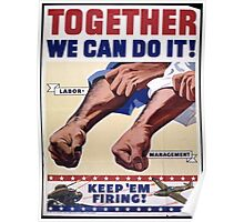 Together We Can Do It - Labor & Management Poster