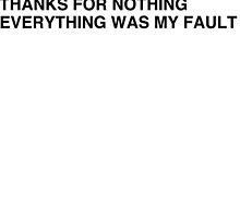 Thanks for nothing everything was my fault by Mariapuraranoai