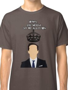 Moriarty,You should see me in a crown Classic T-Shirt