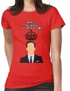 Moriarty,You should see me in a crown Womens Fitted T-Shirt