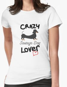 Crazy Sausage Dog Lover Womens Fitted T-Shirt