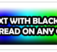 White Text With Black Background Can Be Read On Any Colour Sticker