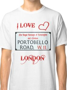 I Love Portobello Road Classic T-Shirt