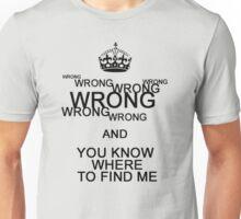 Wrong!(2) Unisex T-Shirt