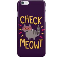 Check Meowt iPhone Case/Skin
