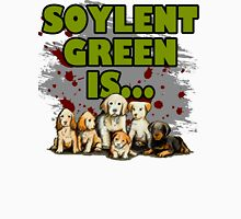 Soylent Green Is Puppies Unisex T-Shirt