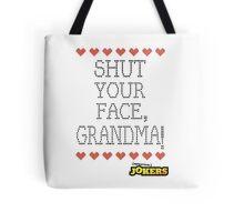 Shut Your Face, Grandma! Tote Bag