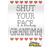Shut Your Face, Grandma! Poster