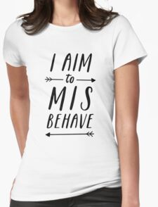 Aim To Misbehave Womens Fitted T-Shirt