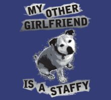 My Other Girlfriend Is A Staffy. by Amandaism