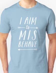 Aim To Misbehave   Black Unisex T-Shirt