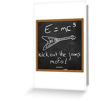 E=mc5 Greeting Card