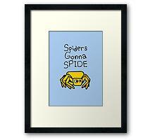 Spiders Gonna Spide Framed Print