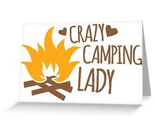 Crazy Camping Lady with camp fire and sticks Greeting Card