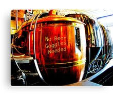 No Beer Goggles Needed Canvas Print