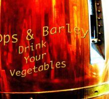 Hops & Barley- Drink Your Vegetables Sticker