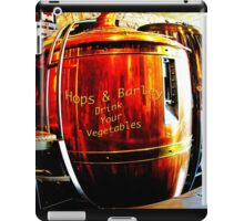 Hops & Barley- Drink Your Vegetables iPad Case/Skin