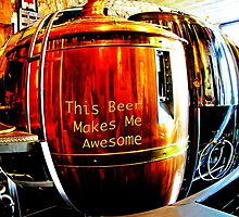 This Beer Makes Me Awesome by Susan Werby