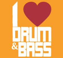 I Love Drum & Bass (white) by DropBass