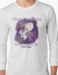 Home is where your heart is.. Long Sleeve T-Shirt