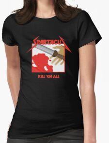 Spartacus - Kill'em All Womens Fitted T-Shirt