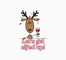 Let's Get All Elfed Up! Unisex T-Shirt