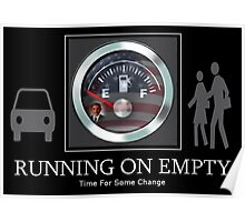 ♂ ♀☛ RUNNING ON EMPTY TIME FOR SOME CHANGE☚ ♂ ♀ Poster
