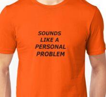 problem Unisex T-Shirt