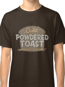 Quality Powdered Toast II Classic T-Shirt