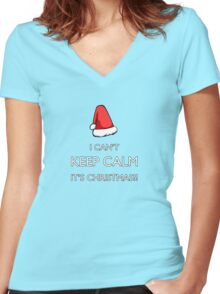 I can't keep calm it's Christmas!!! Women's Fitted V-Neck T-Shirt