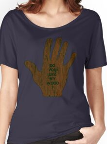 Do You Like My Wood ? Women's Relaxed Fit T-Shirt
