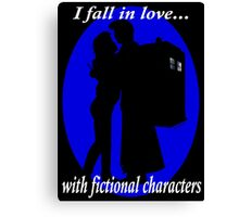 I fall in love with fictional characters- 10th Dr Who Canvas Print