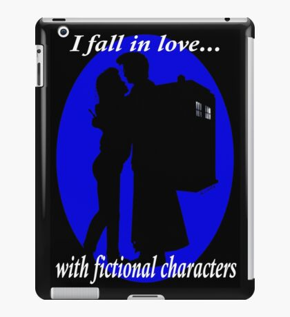 I fall in love with fictional characters- 10th Dr Who iPad Case/Skin