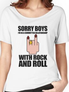 Sorry Boys, I'm In A Committed Relationship - With Rock'N'Roll Women's Relaxed Fit T-Shirt