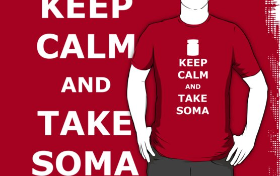 KEEP CALM AND TAKE SOMA by karlangas
