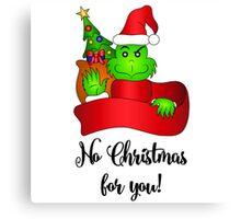 No Christmas for You! Canvas Print