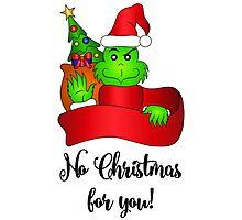 No Christmas for You! Photographic Print