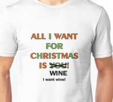 All I Want for Christmas is Wine Unisex T-Shirt