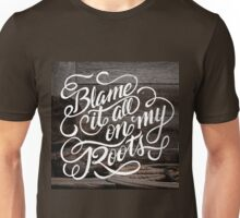 On My Roots Unisex T-Shirt