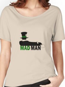 Mad Man Women's Relaxed Fit T-Shirt