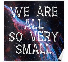 We Are All So Very Small Poster
